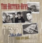 The Better Offs - Talk is silver, guns are gold
