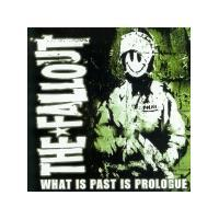 The Fallout - What is past is prologue