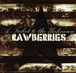 Rawberries - A ticket to the unknown