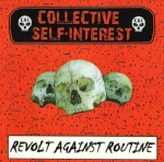 Collective Self-Interest (C.S.I.) - Revolt against routine