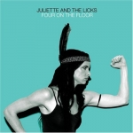 Juliette and the licks - Four to the floor