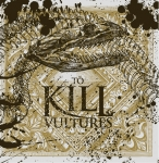 To Kill - Vultures