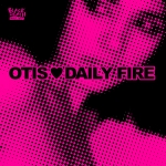 Daily Fire - Otis Loves Daily Fire
