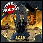 Thee Exit Wounds - Bad Day!