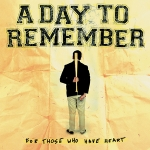 A Day To Remember - For Those Who HaveHeart