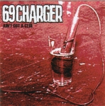 69 Charger - Ain't Got A Clue