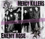 Enemy Rose - The Mercy Killers/Enemy Rose: ...and to become one