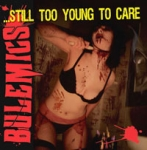 The Bulemics - ... Still Too Young To Care