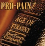 Pro-pain - Age Of Tyranny/ The Tenth Crusade