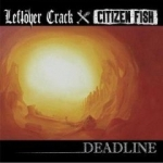 Leftover Crack - Deadline