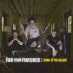 Far From Finished - Living In The Fallout