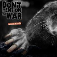 Don't Mention The War - Whack A Mole