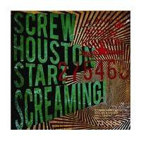 Screw Houston Start Screaming! - S/T
