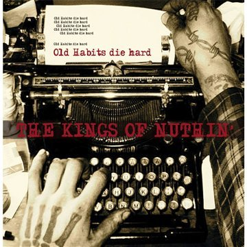 Kings Of Nuthin' - Old Habits Die Hard