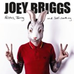 Joey Briggs - Politics, Touring, And Self-Loathing