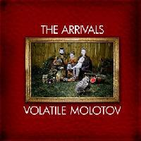 the Arrivals - Volatile Molotov