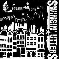 Swingin' Utters - Taking the Long Way