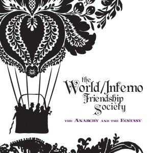 The World/Inferno Friendship Society -  The Anarchy And The Ecstasy