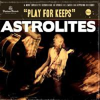 Astrolites - Play For Keeps