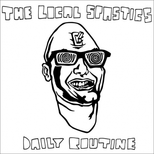 The Local Spastics - Daily Routine