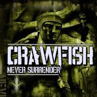 Crawfish - Never Surrender