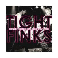 Tight Finks - High Definition Rock 'N' Roll