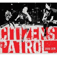 Citizens Patrol -  2006 - 2011 Discography