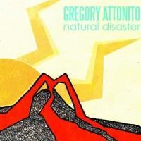 Greg Attonito - Natural Disaster