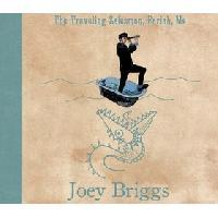 Joey Briggs - The Traveling Salesman, The Pariah, Me