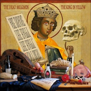 Dead Milkmen - The King In Yellow