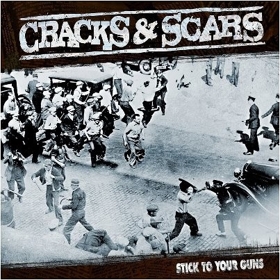 Cracks & Scars - Stick To Your Guns