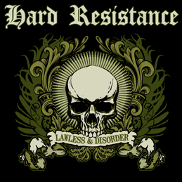 Hard Resistance - Lawless and Disorder