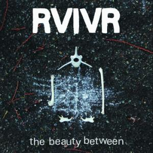RVIVR - The Beauty Between