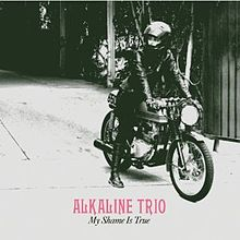 Alkaline Trio - My Shame Is True