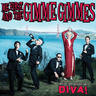 Me First And The Gimme Gimmes - Are We Not Men? We Are Diva!
